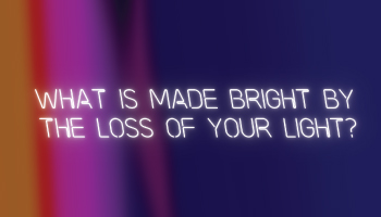 What Is Made Bright by the Loss of Your Light? by Amelia Winger-Bearskin