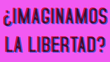 Imaginamos la libertad? par Sofia Gallisa Muriente